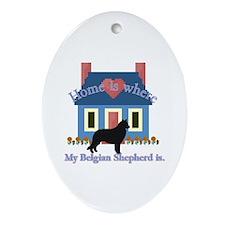Belgian Shepherd Home Is Oval Ornament