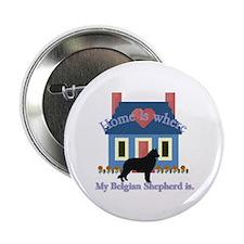 "Belgian Shepherd Home Is 2.25"" Button (10 pack)"