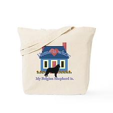 Belgian Shepherd Home Is Tote Bag