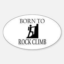 BORN TO ROCK CLIMB Oval Decal
