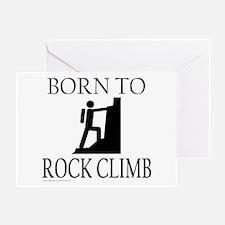 BORN TO ROCK CLIMB Greeting Card