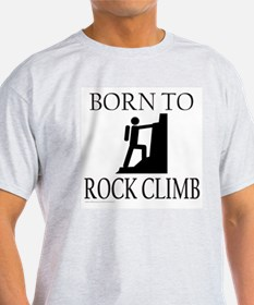 BORN TO ROCK CLIMB T-Shirt