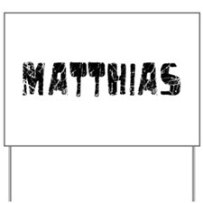 Matthias Faded (Black) Yard Sign