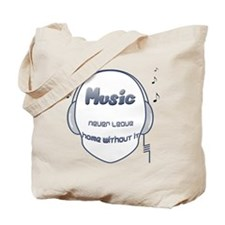 Music never leave home without it Tote Bag