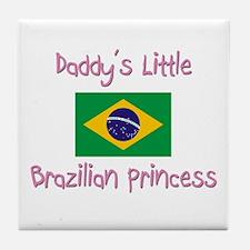 Daddy's little Brazilian Princess Tile Coaster