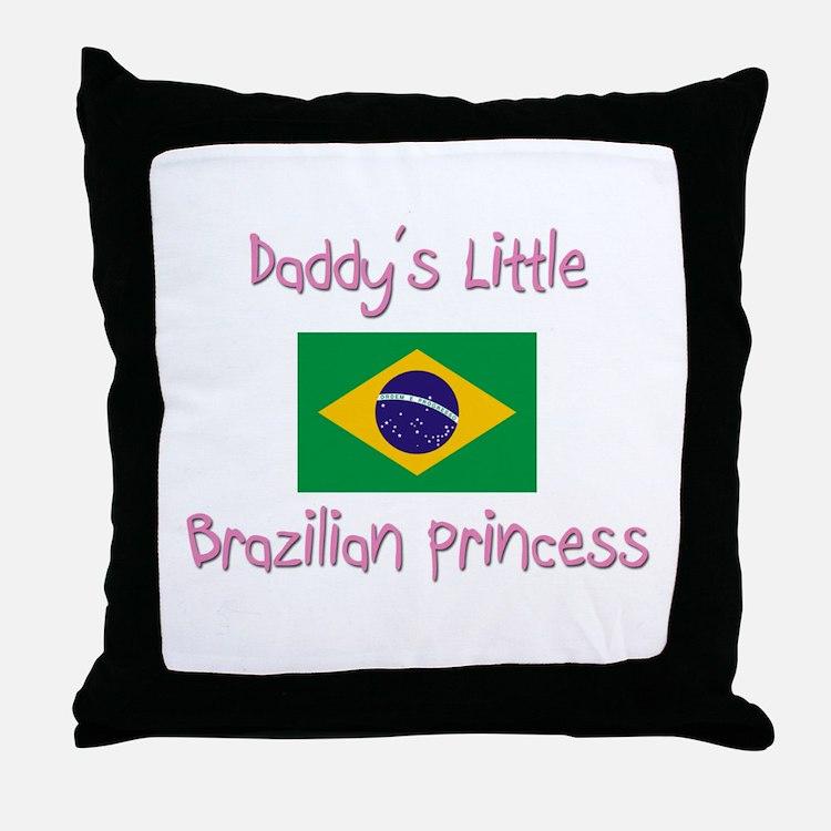 Daddy's little Brazilian Princess Throw Pillow