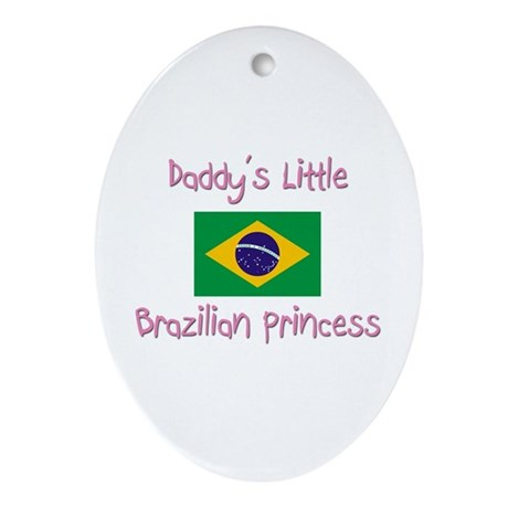 Daddy's little Brazilian Princess Oval Ornament