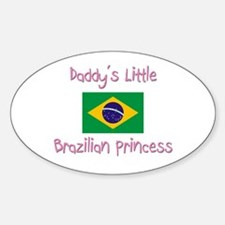 Daddy's little Brazilian Princess Oval Decal