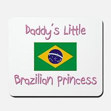 Daddy's little Brazilian Princess Mousepad