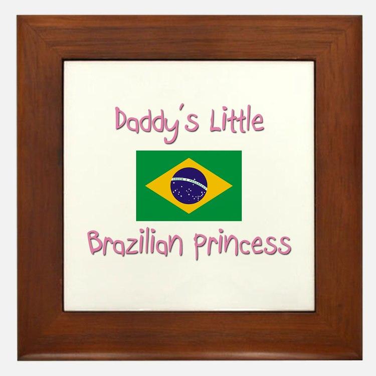 Daddy's little Brazilian Princess Framed Tile