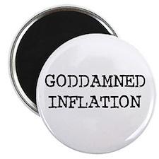 GODDAMNED INFLATION Magnet
