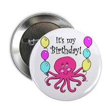 "It's My Birthday! Octopus Birthday 2.25"" Button"