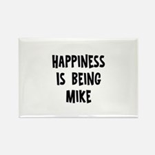 Happiness is being Mike Rectangle Magnet