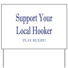 Support Your Local Hooker Yard Sign