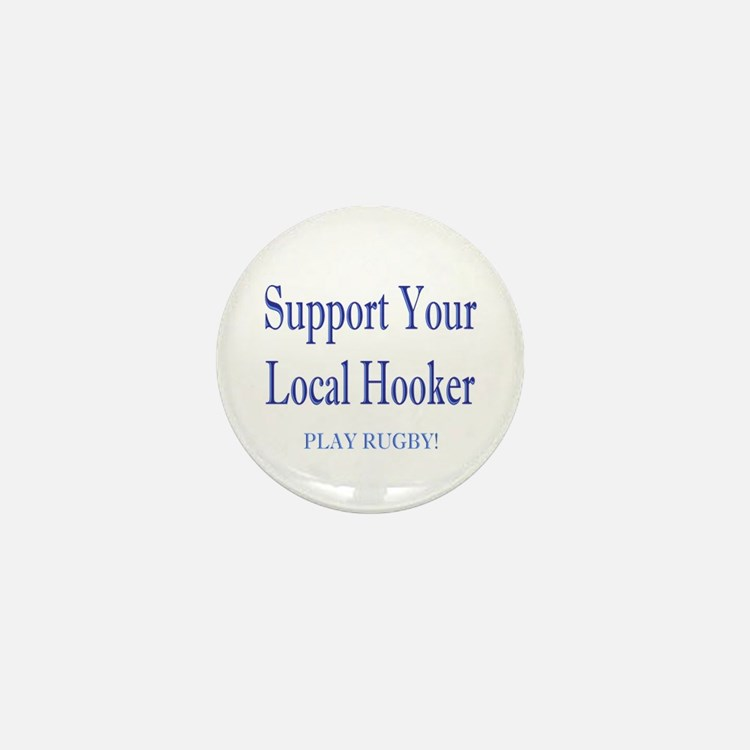 Support Your Local Hooker Mini Button