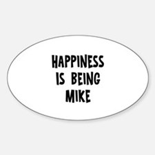 Happiness is being Mike Oval Decal
