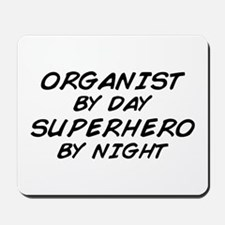 Organist Superhero by Night Mousepad