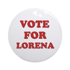 Vote for LORENA Ornament (Round)