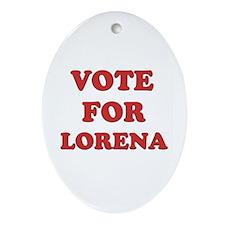 Vote for LORENA Oval Ornament