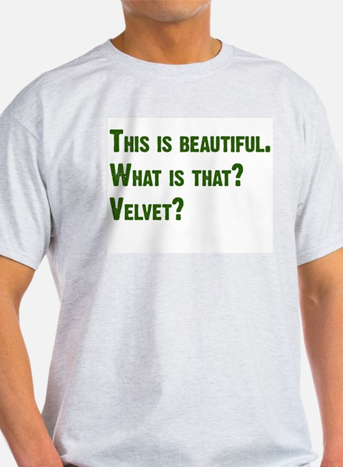 What is that? Velvet? Ash Grey T-Shirt