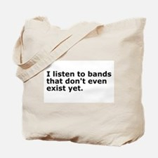 I Listen To Bands Tote Bag