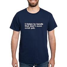 I Listen To Bands T-Shirt