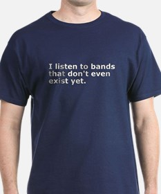 I Listen To Bands T-Shirt