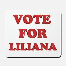 Vote for LILIANA Mousepad