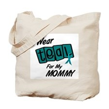 I Wear Teal 8.2 (Mommy) Tote Bag
