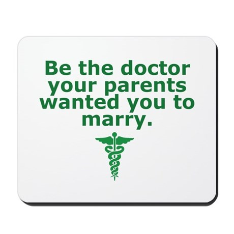 Be the Doctor Green Mousepad