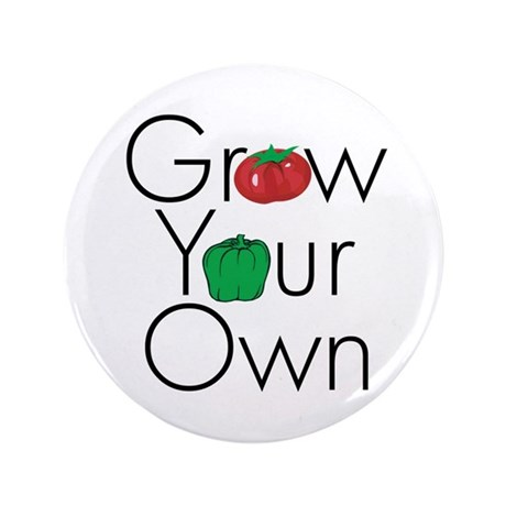 "Grow Your Own 3.5"" Button"