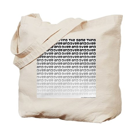 Insanity Is Tote Bag