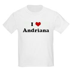 I Love Andriana T-Shirt