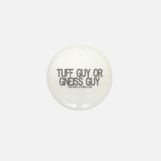 Tuff or Gneiss Mini Button