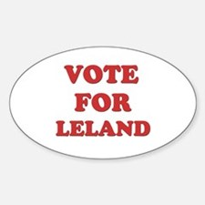 Vote for LELAND Oval Decal