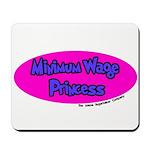 Minimum Wage Princess Mousepad