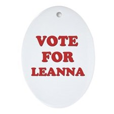 Vote for LEANNA Oval Ornament