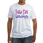 Trailer Park Bachelorette Fitted T-Shirt