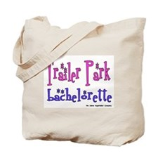 Trailer Park Bachelorette Tote Bag