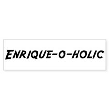 Enrique-o-holic Bumper Bumper Sticker