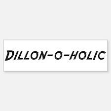 Dillon-o-holic Bumper Bumper Bumper Sticker