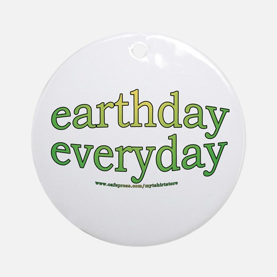 Earth Day Every Day Ornament (Round)