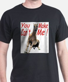 You Can't Make Me T-Shirt