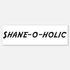 Shane-o-holic Bumper Bumper Bumper Sticker