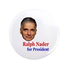 "3.5"" Ralph Nader for President Button"