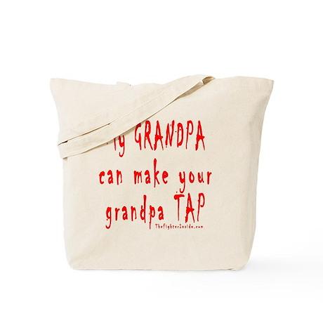 My GRANDPA can make your gran Tote Bag