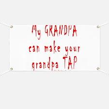 My GRANDPA can make your gran Banner