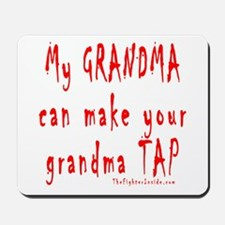 My GRANDMA can make your gran Mousepad