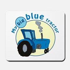 """My big blue tractor"" Mousepad"