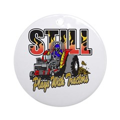 Tractor Pull Still Plays with Tra Ornament (Round)
